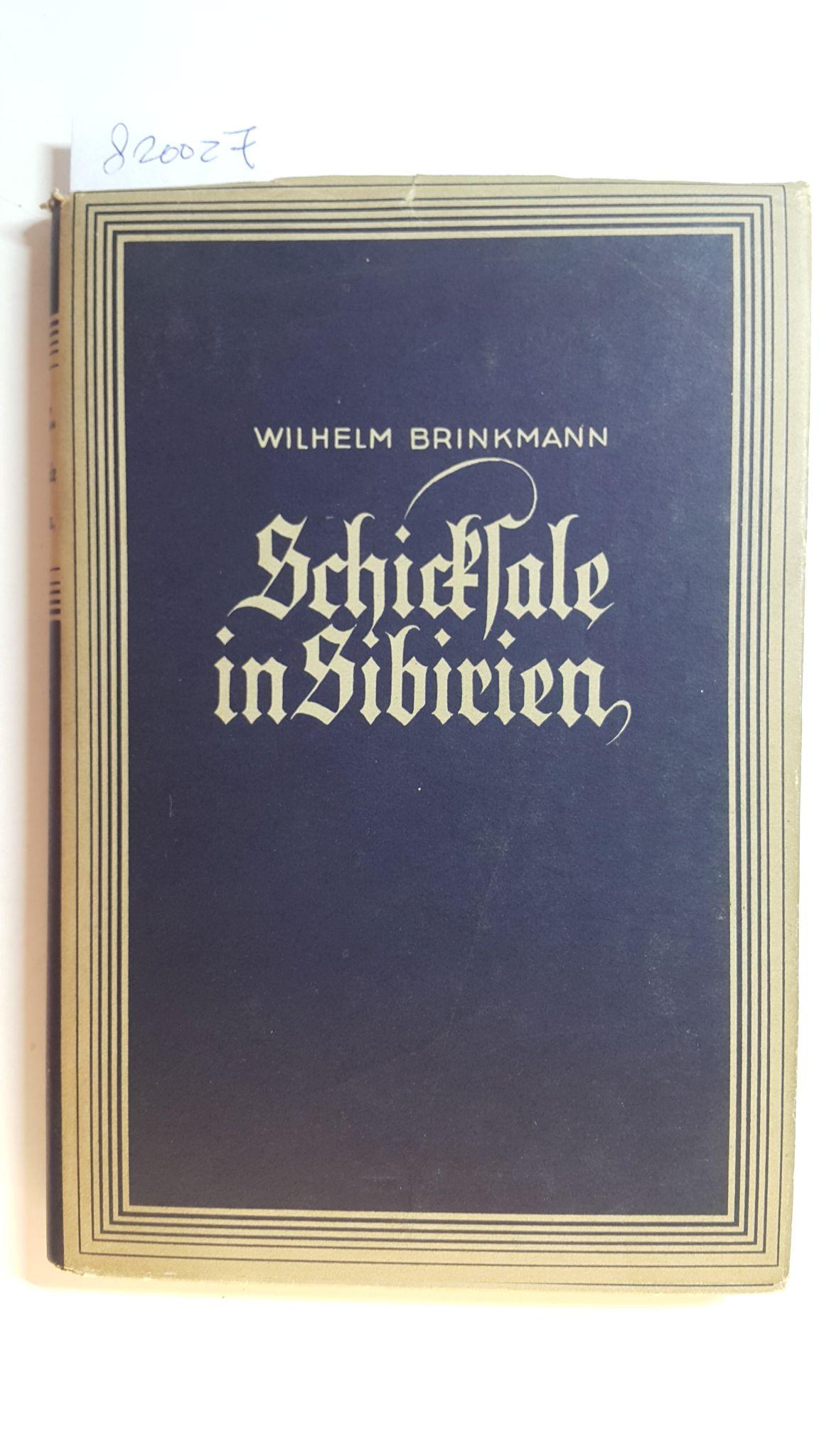 Schicksale in Sibirien.: Brinkmann, Wilhelm
