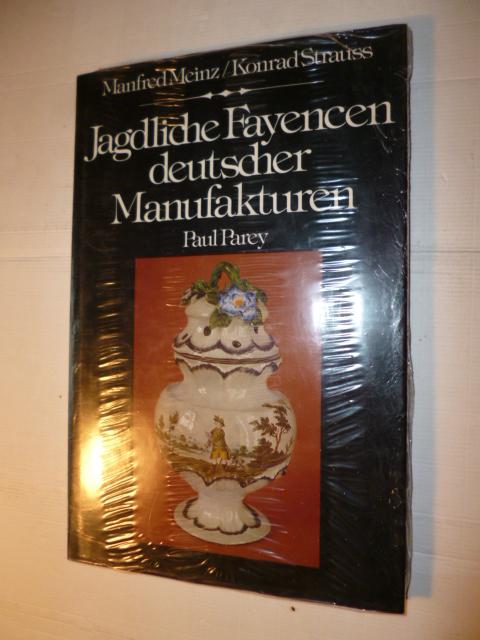 Jagdliche Fayencen deutscher Manufakturen - Meinz, Manfred; Strauß, Konrad