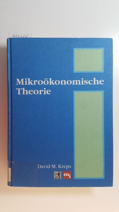 Mikroökonomische Theorie - Kreps, David M.,