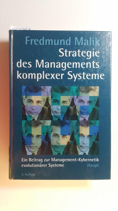 Strategie des Managements komplexer Systeme : ein: Malik, Fredmund