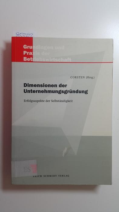 Dimensionen der Unternehmungsgründung : Erfolgsaspekte der Selbständigkeit