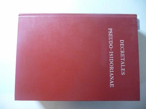 Decretales Pseudo-Isidorianae et capitula Angilramni