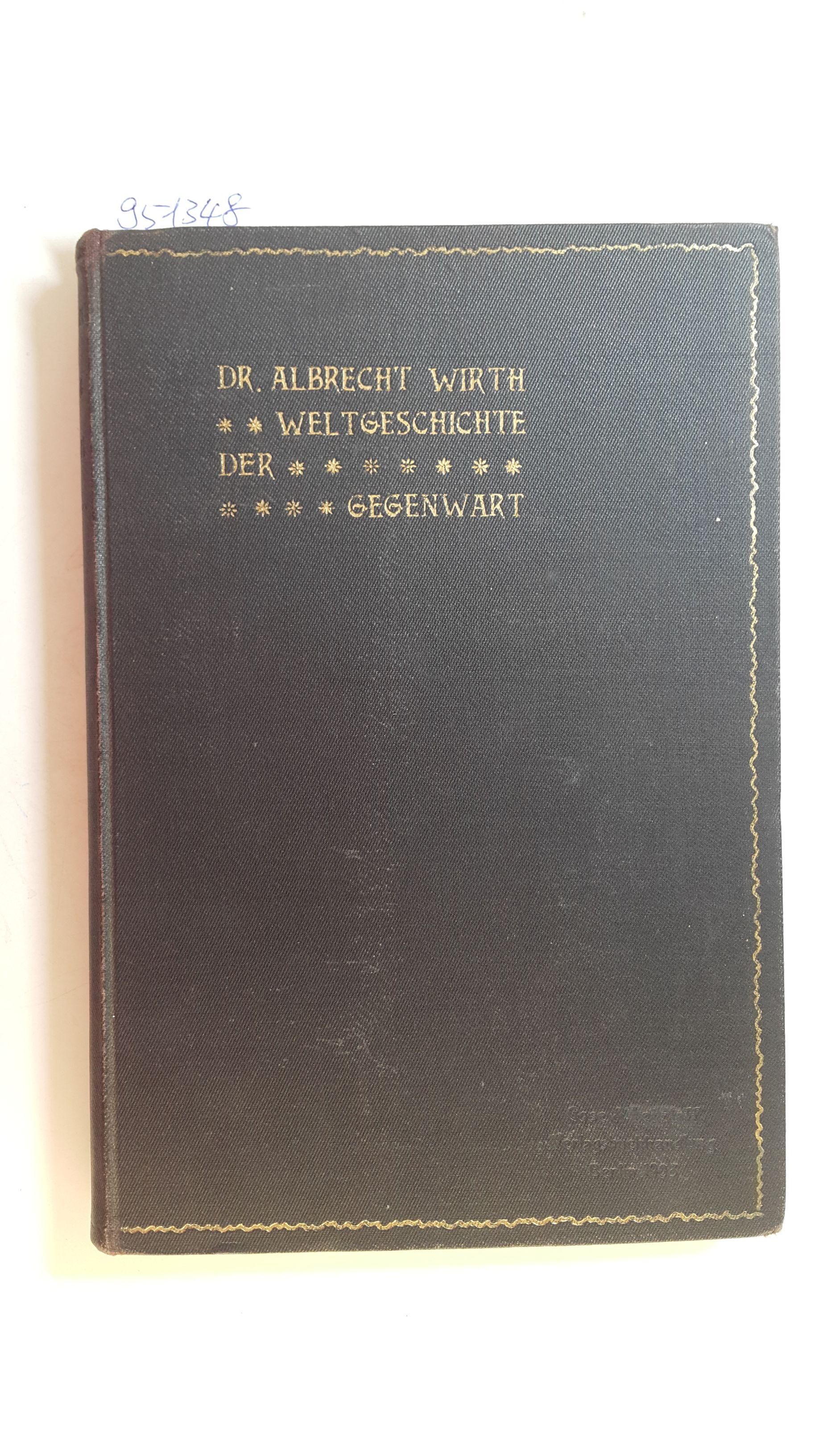 Weltgeschichte der Gegenwart. Mit 6 Geographischen Karten