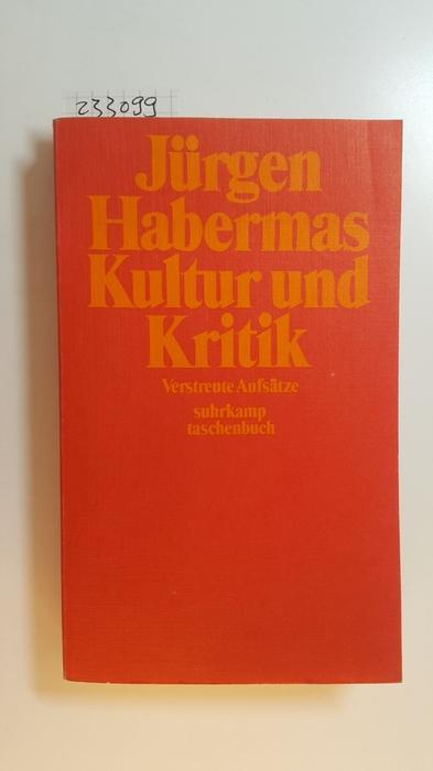 Kultur und Kritik : verstreute Aufsätze: Habermas, Jürgen [Verf.]