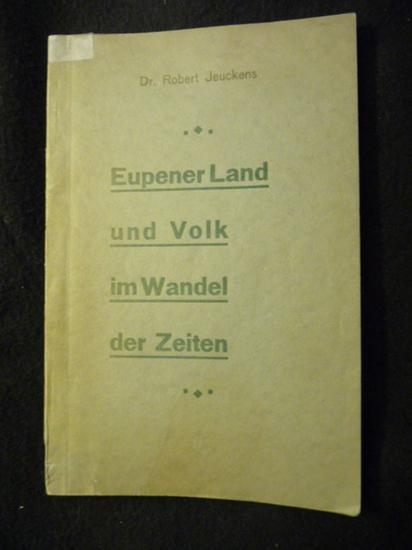 Eupener Land und Volk im Wandel der Zeiten: Jeuckens, Robert