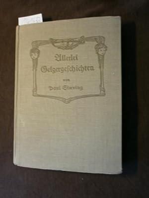 Allerlei GEIGERGESCHICHTEN (Geiger-Geschichten) Novellen und Skizzen: STOEVING, Paul