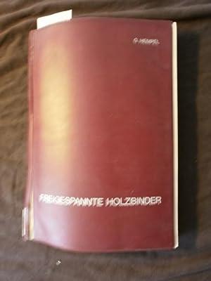 Bau-Fachschriften ; Nr. 1 Freigespannte Holzbinder : Konstruktions- u. Berechnungsgrundlagen mit 26...