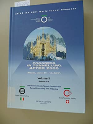 Progress in Tunnelling after 2000: Proceedings of the AITES-ITA World Tunnel Congress, Milan, 2001....
