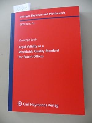 Geistiges Eigentum und Wettbewerb ; Bd. 31 Legal validity as a worldwide quality standard for ...