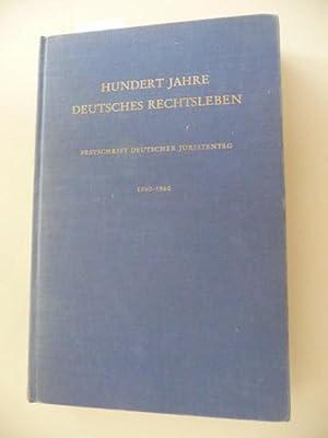 Hundert Jahre deutsches Rechtsleben. Festschrift zum hundertjährigen Bestehen des Deutschen ...