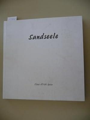 Sandseele - Claus-Ulrich Ipsen - Werke 1995-2002: Roger Gerhold (Hrsg.)