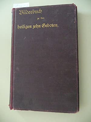 Bilderbuch zu den heiligen zehn Geboten. Zehn Erzählungen: Thiele, L. und R. Barnack