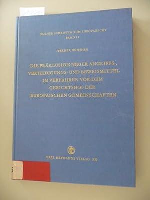 Kölner Schriften zum Europarecht ; Bd. 12 Die Präklusion neuer Angriffs-, Verteidigungs- ...