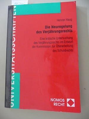 Nomos-Universitätsschriften : Recht ; Bd. 323 Die Neuregelung des Verjährungsrechts : ...