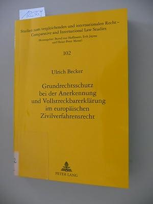 Studien zum vergleichenden und internationalen Recht ; Bd. 102 Grundrechtsschutz bei der ...