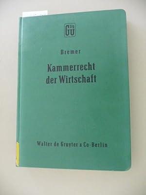 Sammlung Guttentag ; 253 Kammerrecht der Wirtschaft : Kommentar z. Bundeskammergesetz, Landesrecht ...