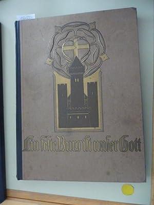Eine feste Burg ist unser Gott- Ein Andachtsbuch für das deutsche Haus - Mit 100 ...