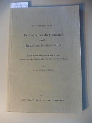 Die Erneuerung der Gesellschaft und die Mission der Wissenschaft. - Faksimiledruck der Ausgabe ...