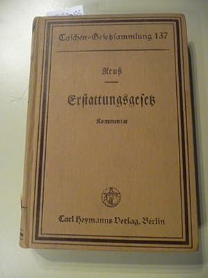 Taschen-Gesetzsammlung ; 137(a) Erstattungsgesetz (Gesetz über d. Verfahren f. d. Erstattg v. ...