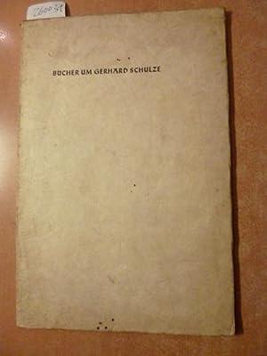 Bücher um Gerhard Schulze - Eine Bibliographie. Von seinen Bibliophilen Freunden gewidmet.: ...