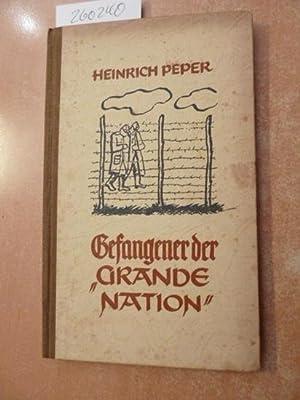 Soldaten, Kameraden ; Bd. 30 Gefangener der 'Grande Nation' : Erlebnisbericht aus d. ...
