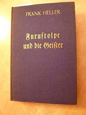 Furustolpe und die Geister : Der Roman d. modernen Schiebertums: Heller, Frank