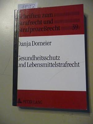 Schriften zum Strafrecht und Strafprozessrecht ; Bd. 39 Gesundheitsschutz und ...