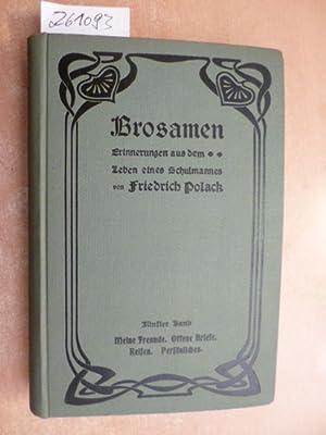 Brosamen - Erinnerungen aus dem Leben eines Schulmannes - Fünfer Band: Meine Freunde - Offene ...