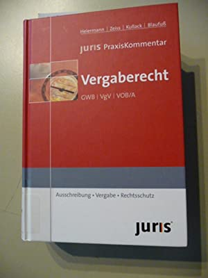 Juris PraxisKommentar Vergaberecht : GWB - VgV - VOB/A ; (Ausschreibung - Vergabe - ...