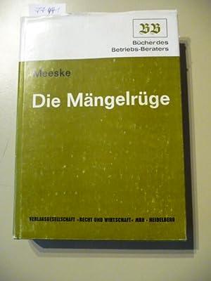 Bücher des Betriebs-Beraters - Die Mängelrüge: Meeske, Helmut