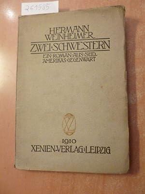 Zwei Schwestern - ein Roman aus Südamerikas Gegenwart: Weinheimer, Hermann