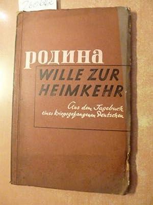 Wille zur Heimkehr : aus dem Tagebuch eines kriegsgefangenen Deutschen: Rothe, Renate