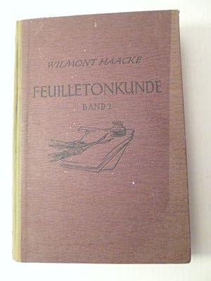 Feuilletonkunde. Das Feuilleton als literarische und journalistische Gattung. Band II: Wilmont ...