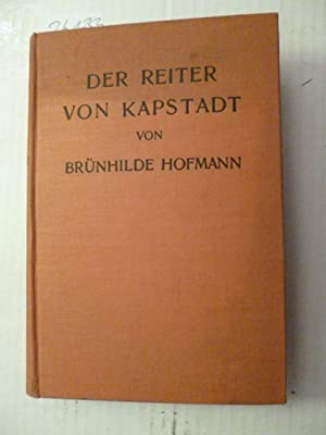 Der Reiter von Kapstadt - Exotischer Abenteuerroman: Hofmann,Br�nhilde