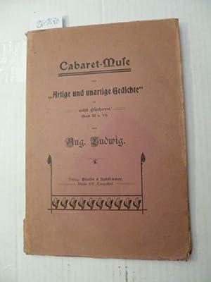 Cabaret-Muse aus - Artige und unartige Gedichte - in acht Büchern (Buch III u. VI): Aug. ...
