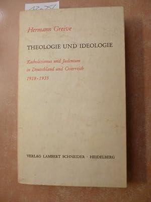 Theologie u. Ideologie. Katholizismus u. Judentum in Deutschland u. Österreich 1918-1935.: ...