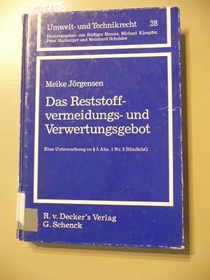 Das Reststoffvermeidungs- und Verwertungsgebot : eine Untersuchung zu § 5 Abs. 1 Nr. 3 BImSchG...