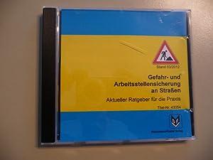CD-ROM Gefahr- und Arbeitsstellensicherung an Straßen: Aktueller Ratgeber für die Praxis...