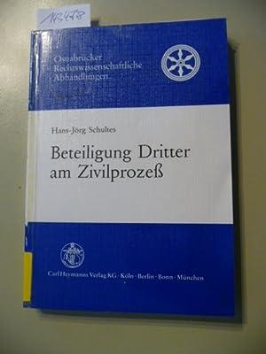 Beteiligung Dritter am Zivilprozeß: Schultes, Hans-Jörg