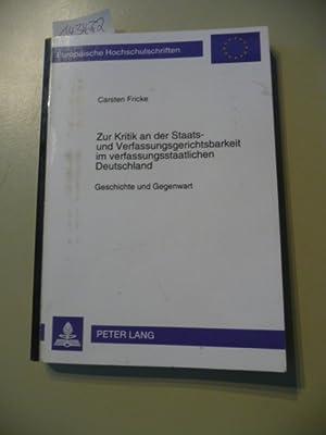 Zur Kritik an der Staats- und Verfassungsgerichtsbarkeit im verfassungsstaatlichen Deutschland : ...