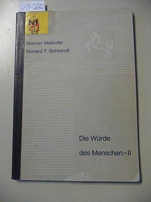 Die Würde des Menschen / Werner Maihofer; Richard F. Behrendt - Teil: 2. Menschenwü...