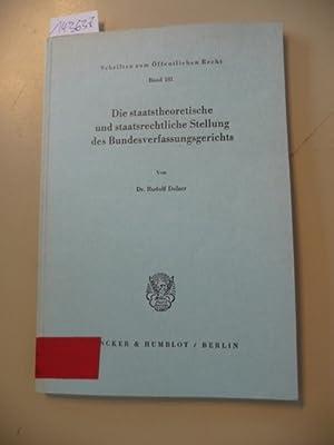Die staatstheoretische und staatsrechtliche Stellung des Bundesverfassungsgerichts: Dolzer, Rudolf