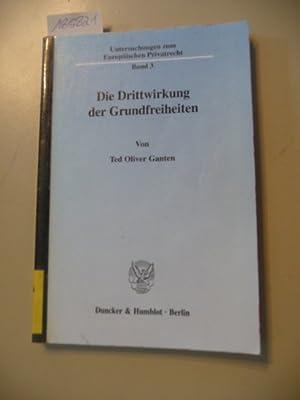 Die Drittwirkung der Grundfreiheiten : die EG-Grundfreiheiten als Grenze der Handlungs- und ...
