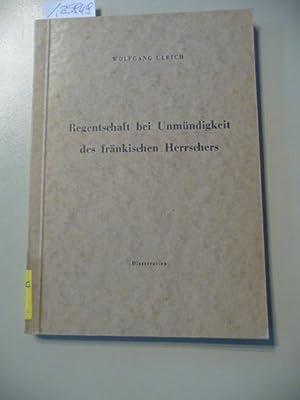 Regentschaft bei Unmündigkeit des fränkischen Herrschers - Diss.: Ulrich, Wolfgang