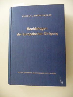 Rechtsfragen der europäischen Einigung : ein Beitrag zu der Lehre von den Staatenverbindungen:...
