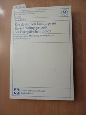Die deutschen Landtage im Entscheidungsprozeß der Europäischen Union : parlamentarische ...