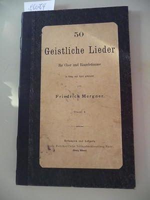 50 geistliche Lieder für Chor und Einzelstimme in Sang und Spiel gebracht - Theil 1: MERGNER, ...