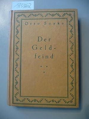 Der Geldfeind : Roman: Soyka, Otto