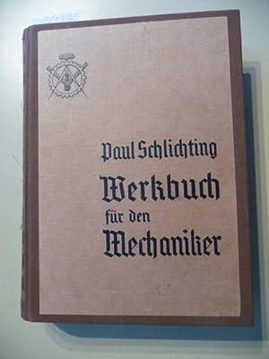 Werkbuch für den Mechaniker : ein Lehr- und Nachschlagewerk für den Mechaniker, ...