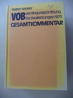 VOB Verdingungsordnung für Bauleistungen Ausgabe 1973 - Gesamtkommentar: Winkler, Walter